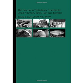The Practice of Veterinary Anesthes