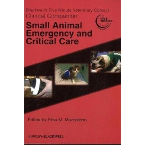 Blackwell's Five-Minute Veterinary ConsultᅠClinical Companion - Small Animal Emergency andᅠCritical Care