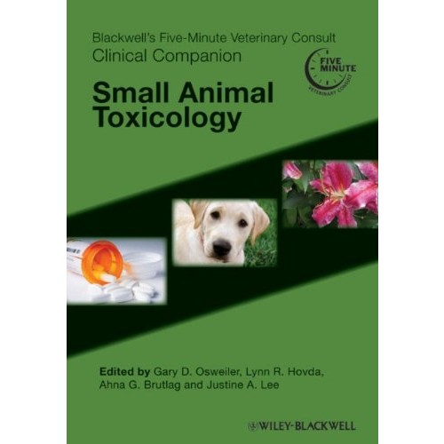 Blackwell's Five-Minute Veterinary Consultᅠ Clinical Companion: Small Animal Toxicology