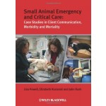 Small Animal Emergency and Critical Care - Case Studiesᅠ in Client Communication, Morbidity and Mortality